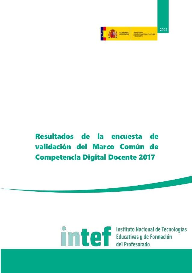 Resultados de la encuesta de validación del Marco Común de Competencia Digital Docente 2017 2017