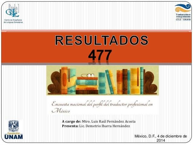 México, D.F., 4 de diciembre de  2014  A cargo de: Mtro. Luis Raúl Fernández Acosta  Presenta: Lic. Demetrio Ibarra Hernán...