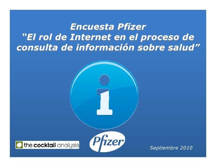 """Encuesta Pfizer  """"""""El rol de Internet en el proceso de consulta de información sobre salud""""""""                              ..."""