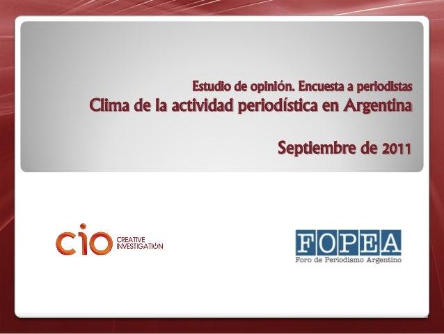 Estudio de opinión. Encuesta a periodistasClima de la actividad periodística en ArgentinaSeptiembre de 2011
