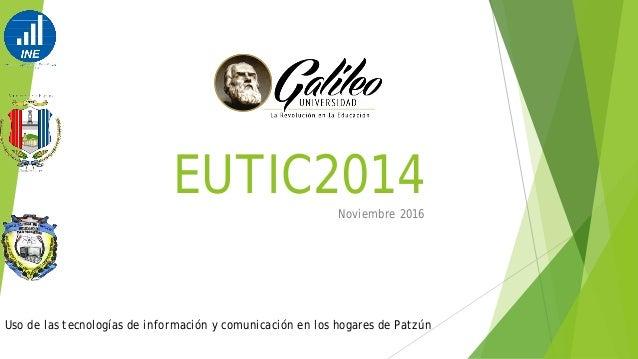 EUTIC2014Noviembre 2016 Uso de las tecnologías de información y comunicación en los hogares de Patzún