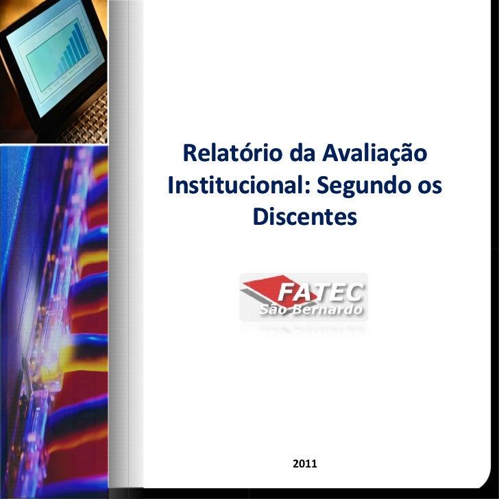 Relatório da AvaliaçãoInstitucional: Segundo os        Discentes           2011