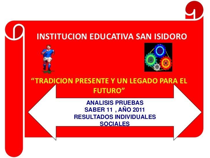 """INSTITUCION EDUCATIVA SAN ISIDORO""""TRADICION PRESENTE Y UN LEGADO PARA EL               FUTURO""""             ANALISIS PRUEBA..."""