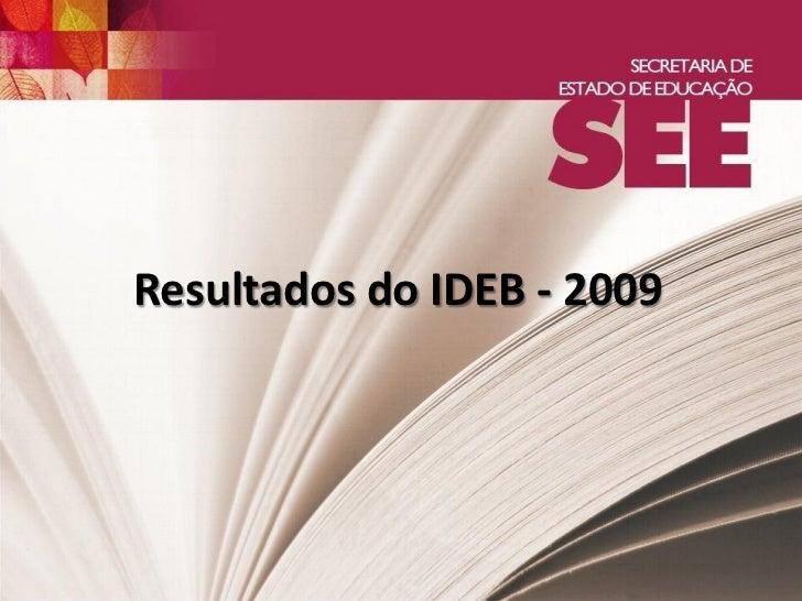 Resultados do IDEB - 2009
