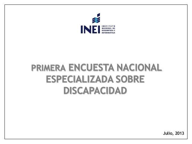 Julio, 2013 PRIMERA ENCUESTA NACIONAL ESPECIALIZADA SOBRE DISCAPACIDAD