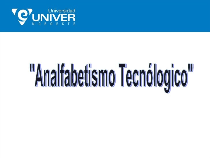 """Analfabetismo Tecnólogico"""