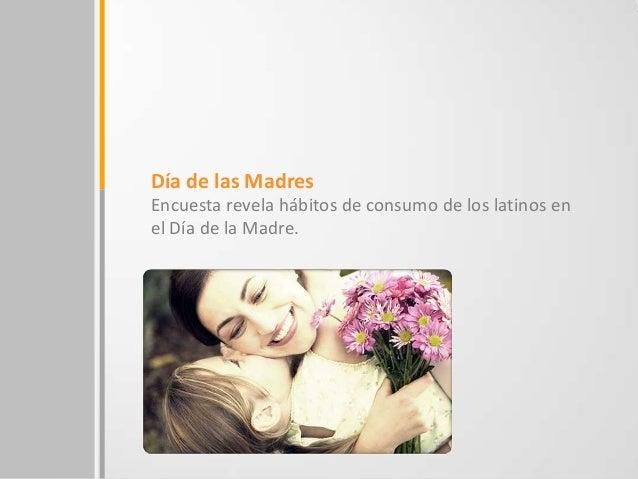 Encuesta revela hábitos de consumo de los latinos enel Día de la Madre.Día de las Madres