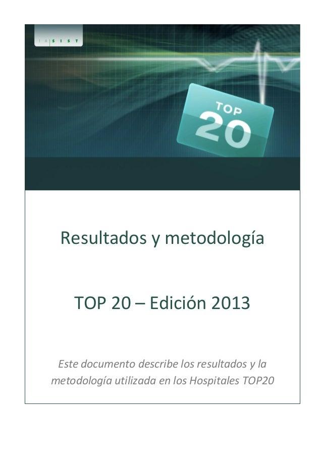 Resultados y metodología TOP 20 – Edición 2013 Este documento describe los resultados y la metodología utilizada en los Ho...