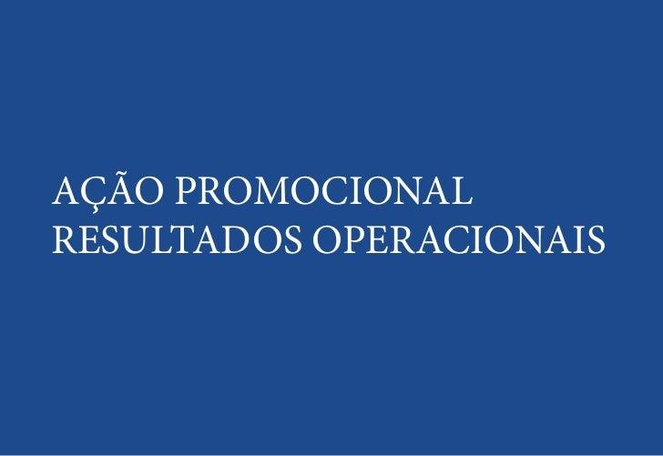 AÇÃO PROMOCIONALRESULTADOS OPERACIONAIS