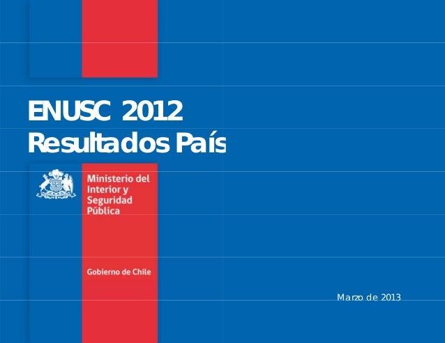 ENUSC 2012 Resultados Paíss Marzo de 2013Marzo de 2013