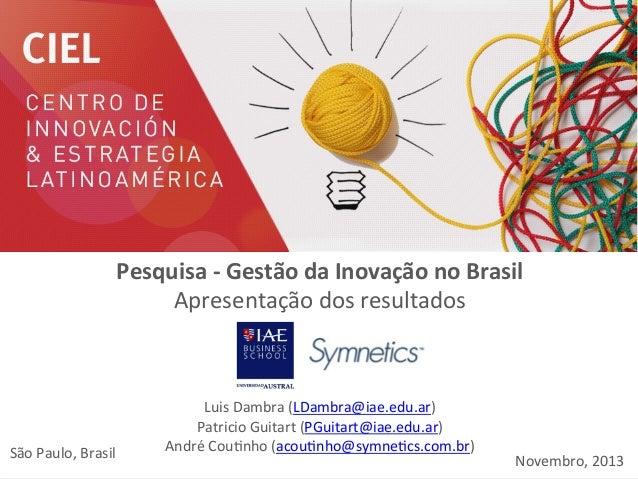 Pesquisa  -‐  Gestão  da  Inovação  no  Brasil   Apresentação  dos  resultados             São...