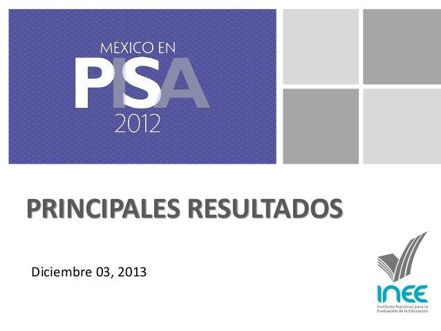 PRINCIPALES RESULTADOS Diciembre 03, 2013