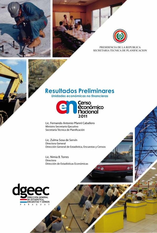 2 Resultados Preliminares Unidades económicas no financieras Director de Informática y Cartografía Cesar Gabriel Sosa Jefe...