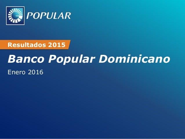Banco Popular Dominicano Enero 2016 Resultados 2015