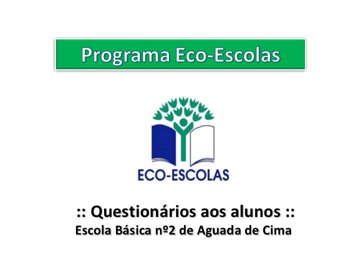 :: Questionários aos alunos :: Escola Básica nº2 de Aguada de Cima