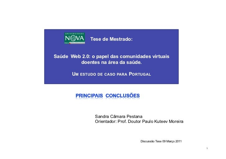 Tese de Mestrado:Saúde Web 2.0: o papel das comunidades virtuais         doentes na área da saúde.       UM ESTUDO DE CASO...