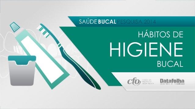 Brasileiros escovam os dentes 3 vezes por dia, em média  ESCOVAÇÃO  • 60 anos ou mais : 7%  • Classe D/E : 7%  Fonte: P.27...