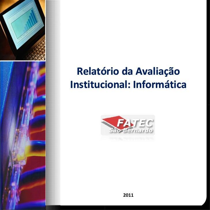 Relatório da AvaliaçãoInstitucional: Informática           2011