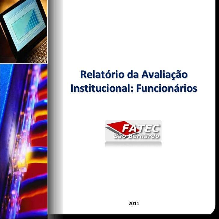 Relatório da Avaliação Institucional: Funcionários<br />2011<br />