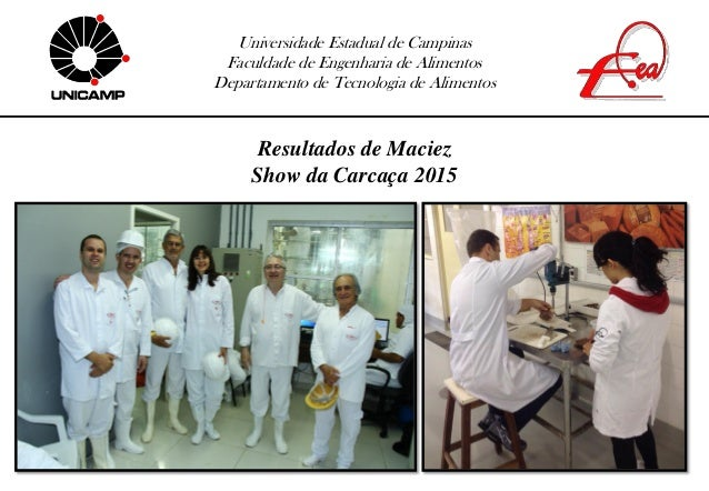 Universidade Estadual de Campinas Faculdade de Engenharia de Alimentos Departamento de Tecnologia de Alimentos Resultados ...