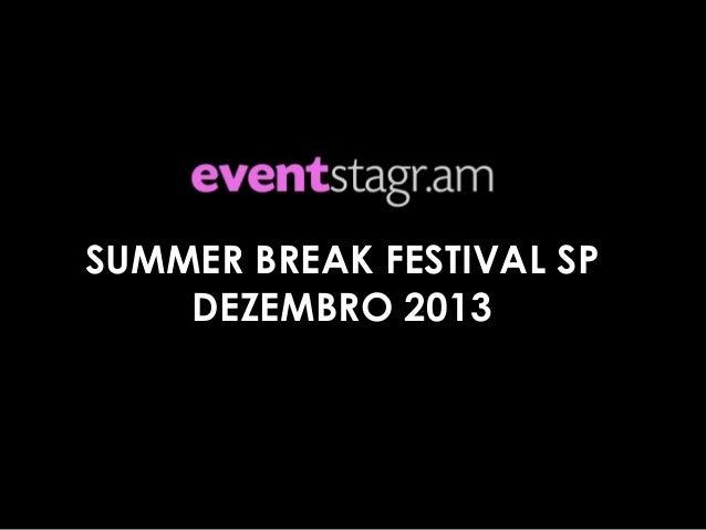 SUMMER BREAK FESTIVAL SP DEZEMBRO 2013