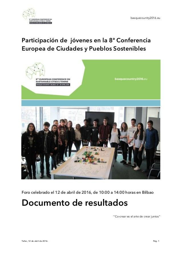 basquecountry2016.eu Taller_12 de abril de 2016. Pág. 1 Participación de jóvenes en la 8ª Conferencia Europea de Ciudades ...