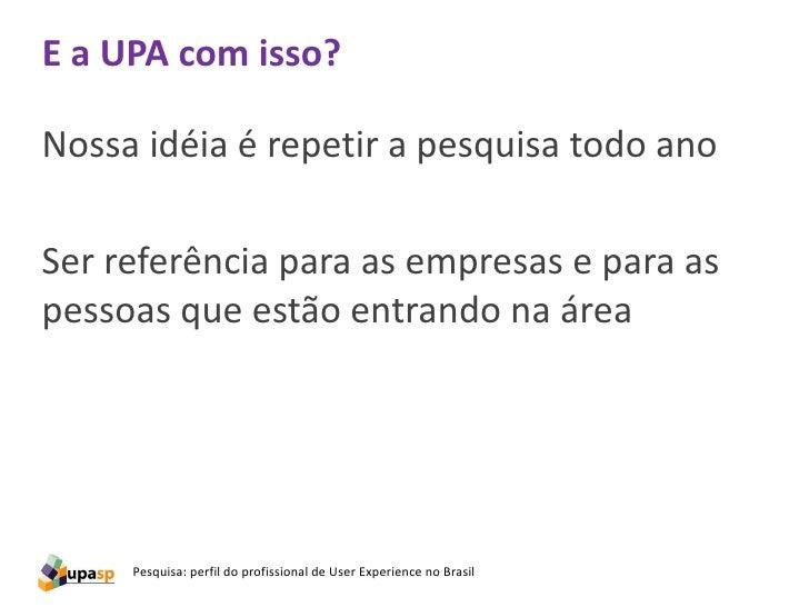 Fim!Dúvidas?contato@upasaopaulo.com.brwww.upasaopaulo.com.br
