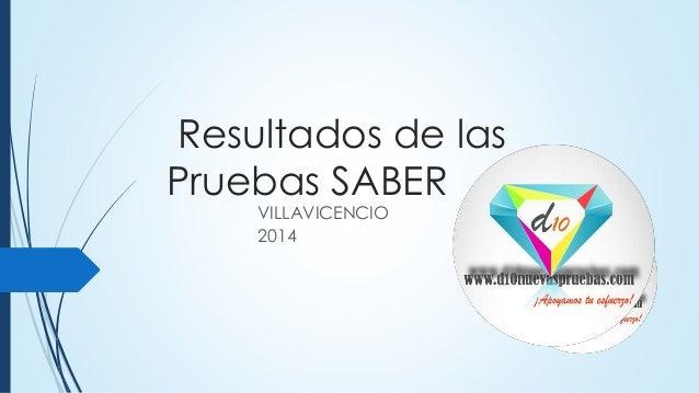 Resultados villavicencio saber 11 2014 elaboró www