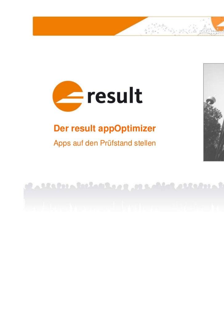 Der result appOptimizerApps auf den Prüfstand stellen                                 www.result.de