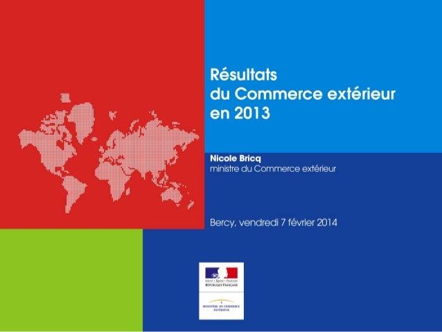 Commerce extérieur – Année 2013  I. Les grandes évolutions  2