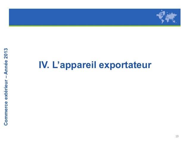 Commerce extérieur – Année 2013  Le nombre d'exportateurs de biens augmente à nouveau cette année et retrouve son niveau d...