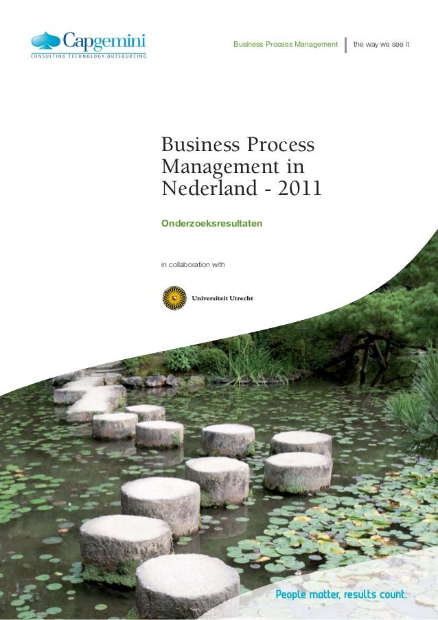 Business Process Management   the way we see itBusiness ProcessManagement inNederland - 2011Onderzoeksresultatenin collabo...