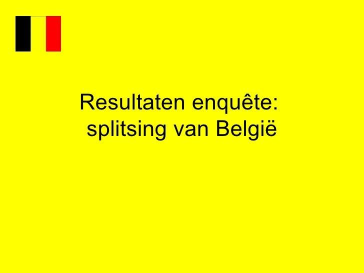 Resultaten enquête:  splitsing van België