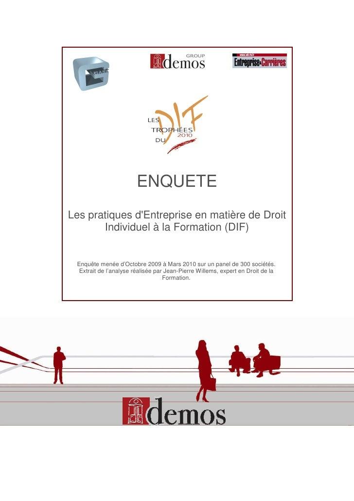ENQUETE Les pratiques d'Entreprise en matière de Droit        Individuel à la Formation (DIF)    Enquête menée d'Octobre 2...