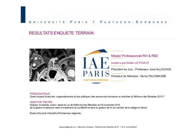 RESULTATS ENQUETE TERRAIN Master Professionnel RH & RSE soutenu par Didier LE PICAUT Président du Jury : Professeur José A...