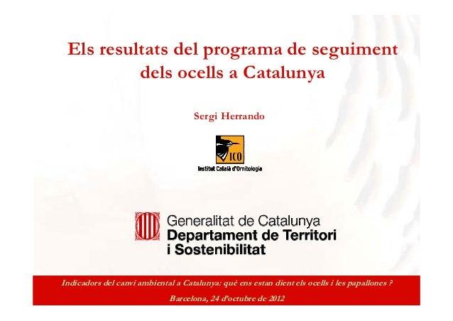 Els resultats del programa de seguiment          dels ocells a Catalunya                                     Sergi Herrand...