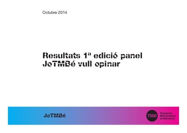 Resultats 1ª edició panel  JoTMBé vull opinar  JoTMBé  Octubre 2014