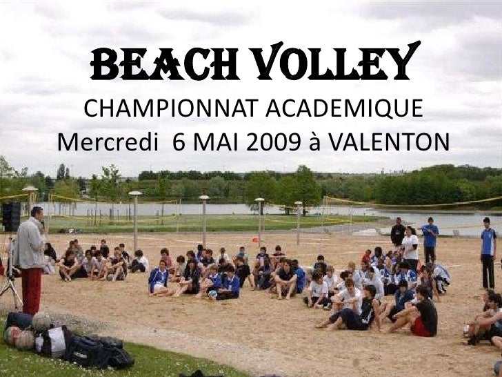 BEACH VOLLEY  CHAMPIONNAT ACADEMIQUE Mercredi 6 MAI 2009 à VALENTON