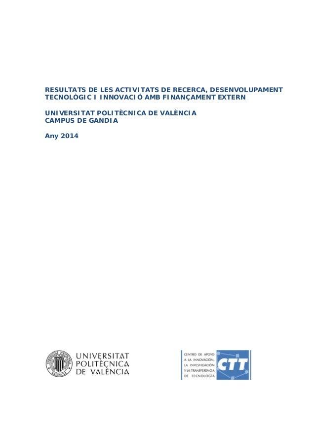 RESULTATS DE LES ACTIVITATS DE RECERCA, DESENVOLUPAMENT TECNOLÒGIC I INNOVACIÓ AMB FINANÇAMENT EXTERN UNIVERSITAT POLITÈCN...