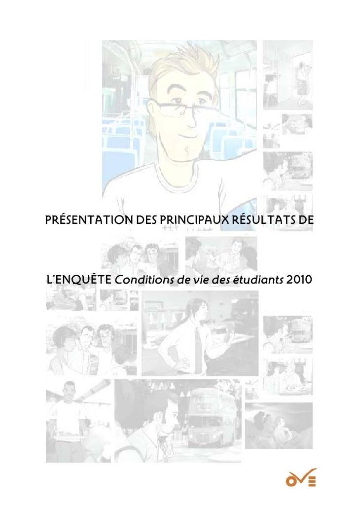 PRÉSENTATION DES PRINCIPAUX RÉSULTATS DEL'ENQUÊTE Conditions de vie des étudiants 2010