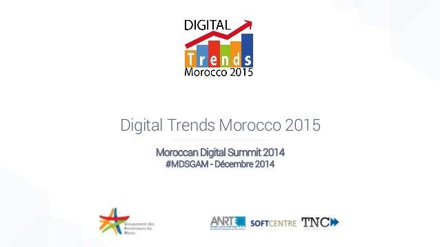 Digital Trends Morocco 2015 Moroccan Digital Summit 2014 #MDSGAM - Décembre 2014