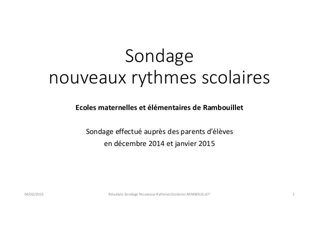 Sondage nouveaux rythmes scolaires Ecoles maternelles et élémentaires de Rambouillet Sondage effectué auprès des parents d...