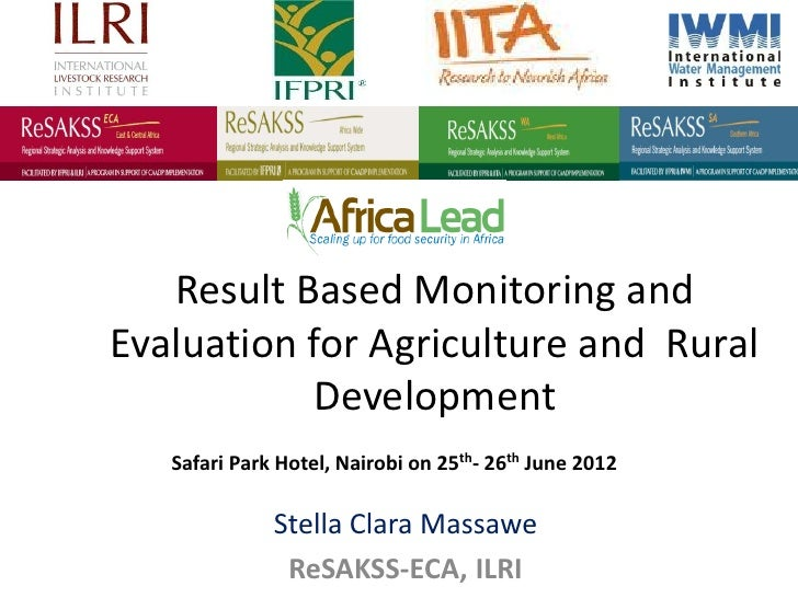 Result Based Monitoring andEvaluation for Agriculture and Rural           Development   Safari Park Hotel, Nairobi on 25th...