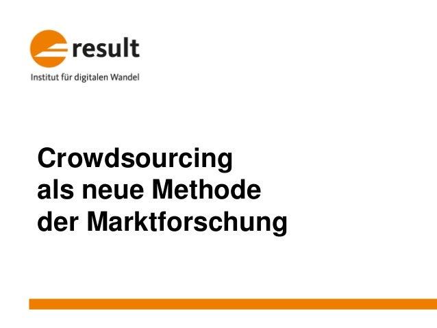 Crowdsourcing als neue Methode der Marktforschung