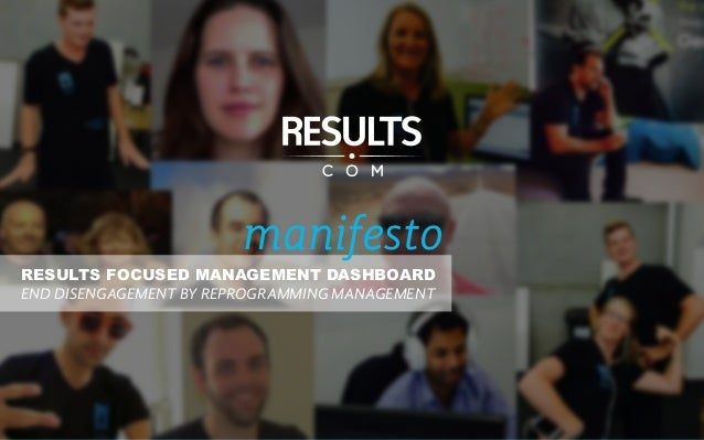 RESULTS FOCUSED MANAGEMENT DASHBOARD END DISENGAGEMENT BY REPROGRAMMING MANAGEMENT manifesto