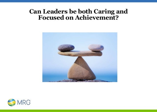 Can Leaders be both Caring and Focused on Achievement?