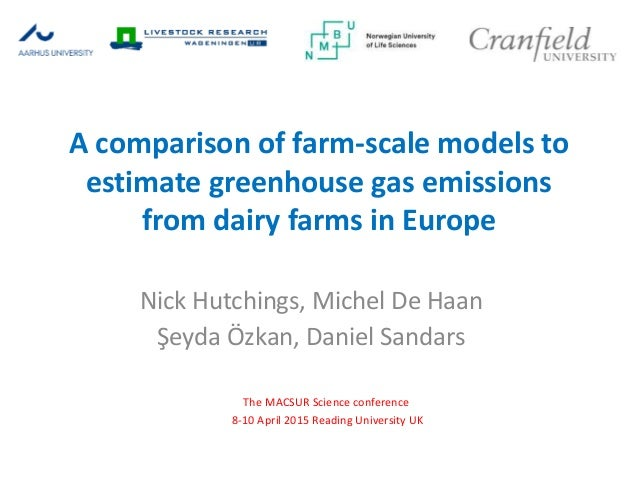 A comparison of farm-scale models to estimate greenhouse gas emissions from dairy farms in Europe The MACSUR Science confe...