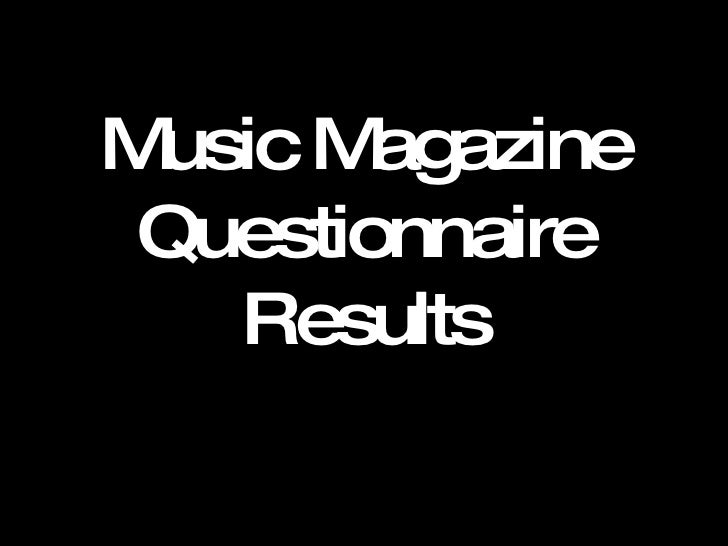Music Magazine Questionnaire Results