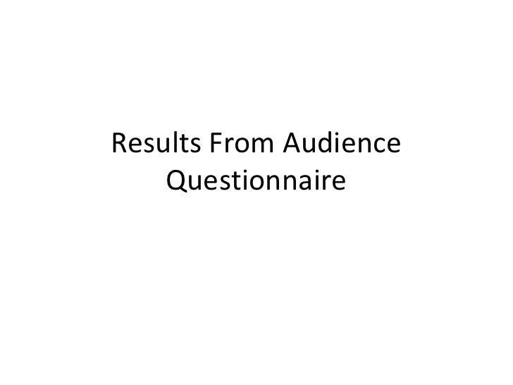 Results From Audience Questionnaire<br />