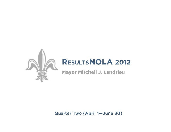 A message from Mayor Mitch Landrieu:                                             This report will help us make the right d...